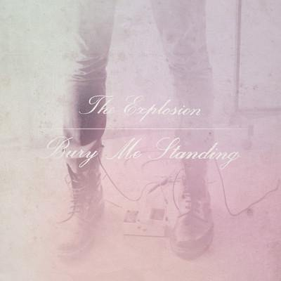 "The Explosion ""Bury Me Standing"" LP"