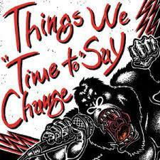 "Things We Say ""Time To Change"" CD"