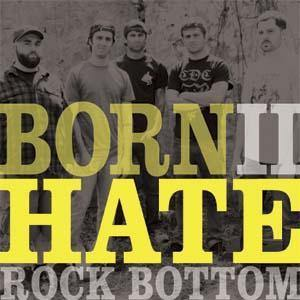 "Rock Bottom ""Born II Hate"" 7"""