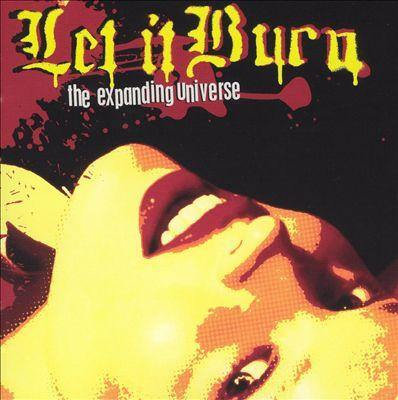 "Let It Burn ""The Expanding Universe"""
