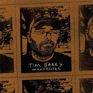 "Tim Barry ""Manchester"""
