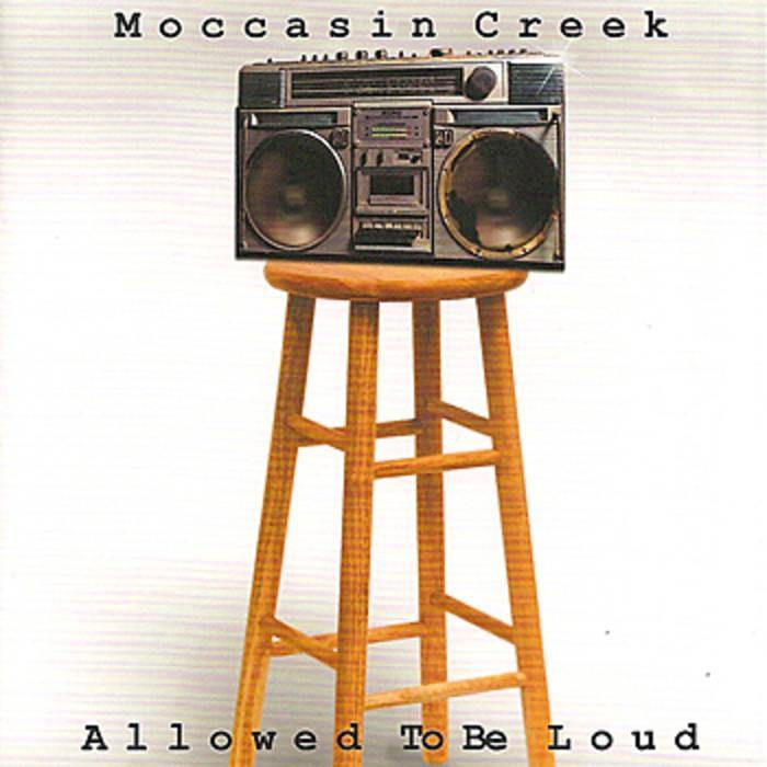 "Moccasin Creek ""Allowed To Be Loud"" CD"