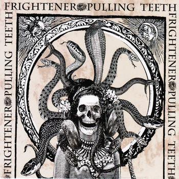 Pulling Teeth/Frightener Split 7""