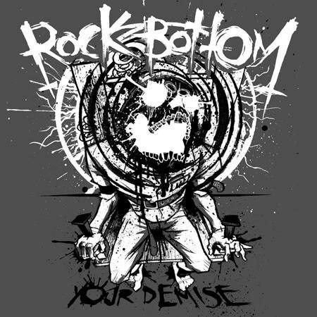 Rock Bottom - Your Demise 7""