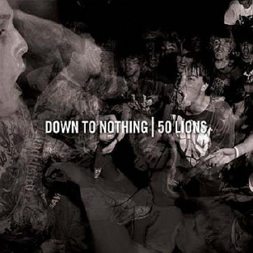 "Down To Nothing/50 Lions ""Split"" CD"