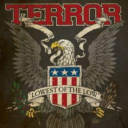 "Terror ""Lowest of the Low"""