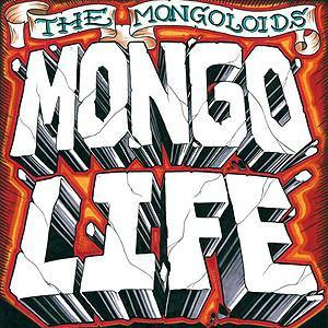 "The Mongoloids ""Mongo Life"" LP"