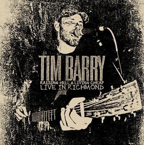 "Tim Barry ""Raising Hell and Living Cheap - Live In Richmond"""