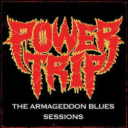 "Power Trip ""Armageddon Blues Sessions"" LP"