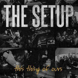 "The Setup ""This Thing Of Ours"" 12"" LP"