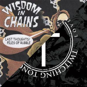 "Wisdom In Chains/Twitching Tongues ""Split"" 7"""