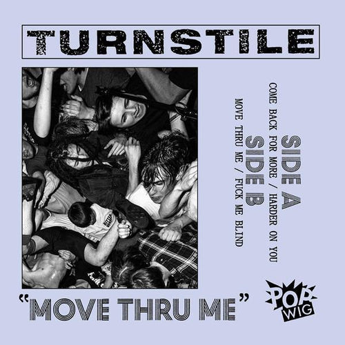 "Turnstile ""Move Thru Me"" 7"""