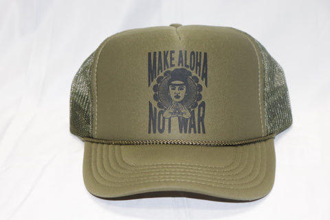 DH ! MAKE ALOHA NOT WAR FOAM TRUCKER  MIL.GRN/BLK
