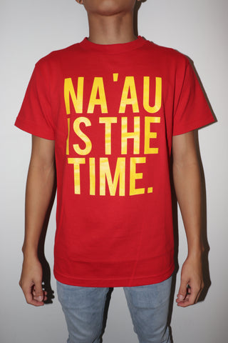 DH ! NA'AU IS THE TIME PREMIUM TEE  RED/YELLOW