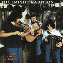 Charger l'image dans la galerie, The Irish Tradition / The Corner House - CD