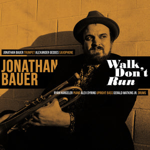 Jonathan Bauer / Walk, Don't Run - CD