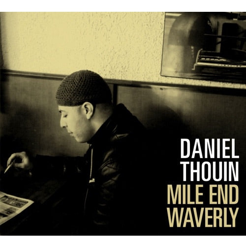 Daniel Thouin ‎/ Mile End Waverly - CD