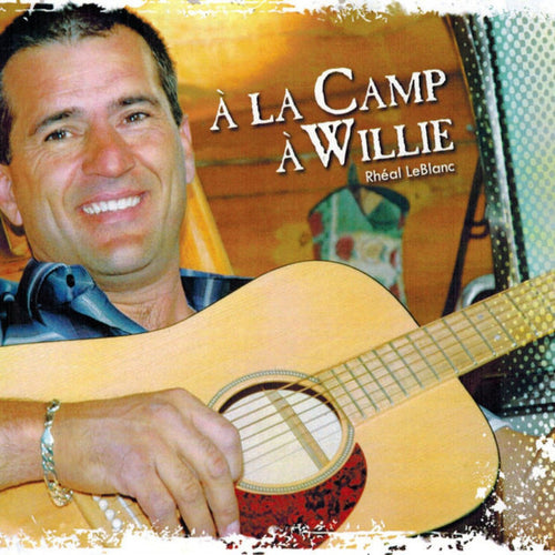 Rhéal Leblanc / À La Camp À Willie - CD