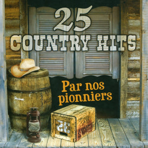 Artistes Varies / 25 Country Hits Par Nos Pionniers - CD