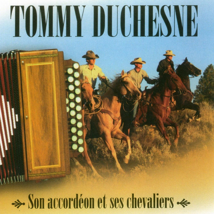 Tommy Duchesne / Son Accordéon Et Ses Chevaliers - CD