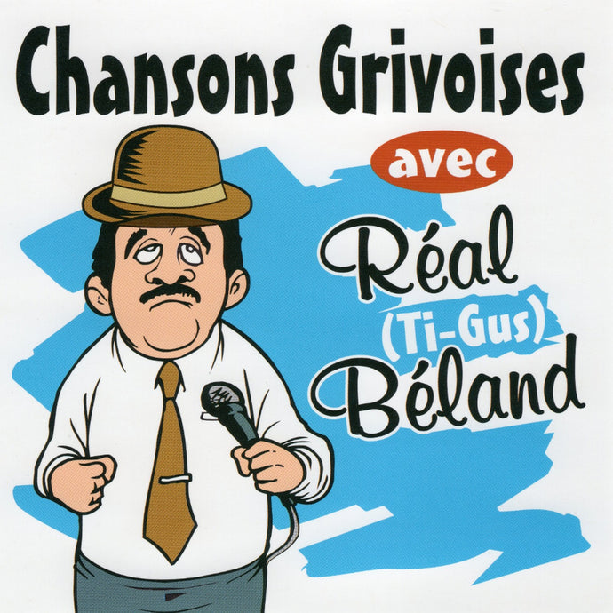 Real (Ti-Gus) Beland / Chansons Grivoises - CD