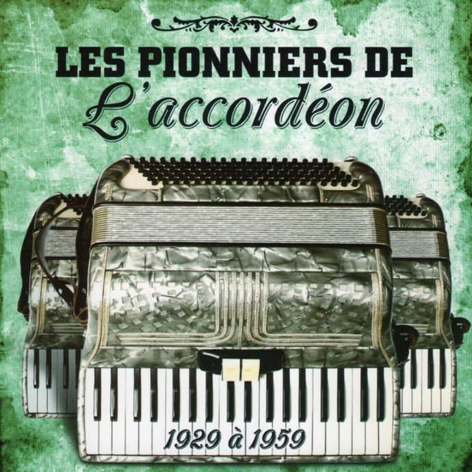 Artistes Varies / Les Pionniers De L'Accordéon - 1929 A 1959 - CD