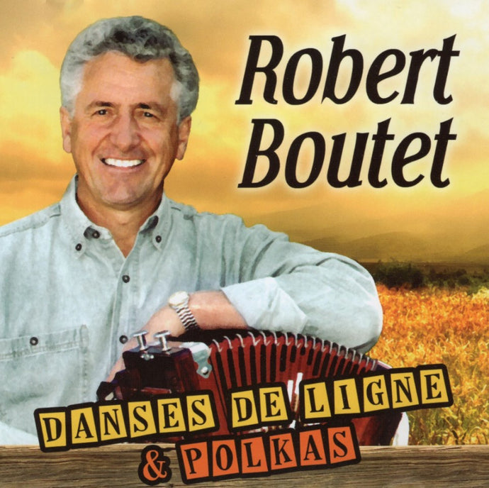 Robert Boutet / Danses De Ligne & Polkas - CD