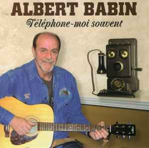 Albert Babin / Telephone-Moi Souvent - CD