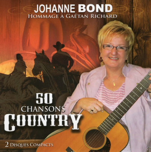 Johanne Bond / Hommage A Gaetan Richard - 50 Chansons Country - CD