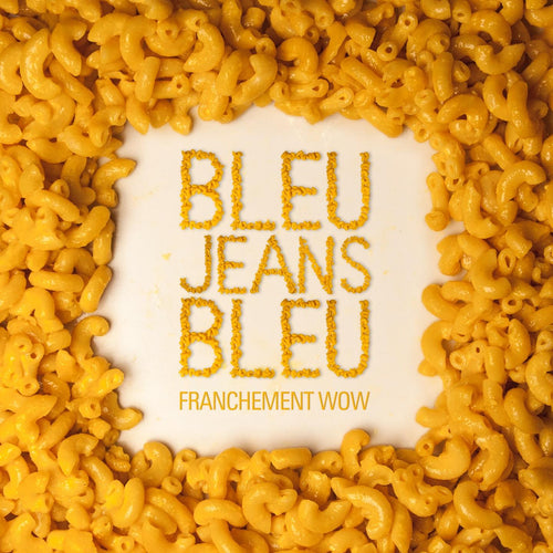 Bleu Jeans Bleu / Franchement Wow - LP
