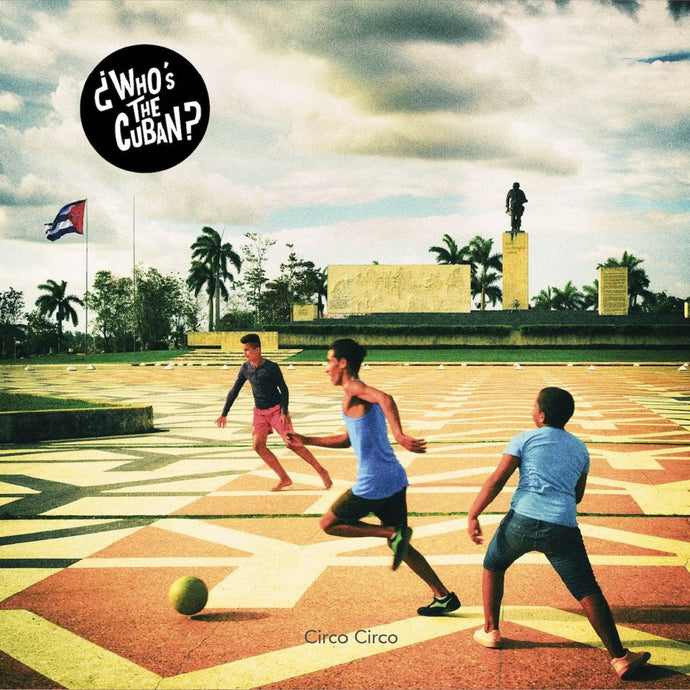 ¿Who's the Cuban? / Circo Circo - CD
