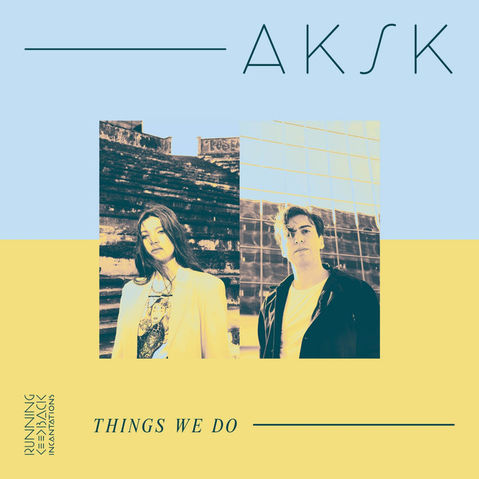 AKSK / Things We Do - LP Vinyl