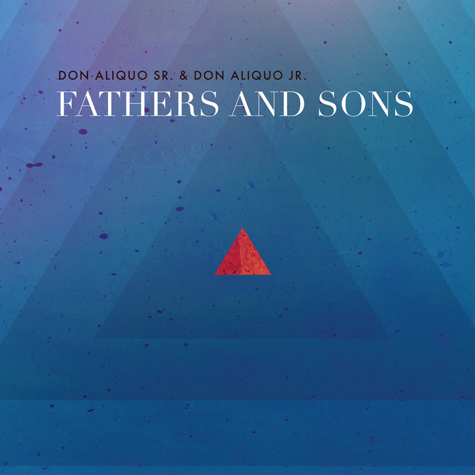 Don Aliquo Sr. & Don Aliquo Jr. ‎/ Fathers and Sons - CD