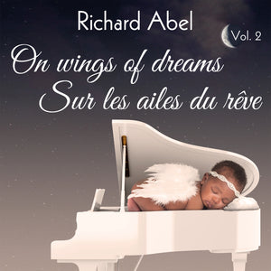 Richard Abel / On Wings of Dreams, Vol. 2 - Sur les ailes du rêve, Vol. 2 - CD