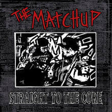 Charger l'image dans la galerie, The Matchup / Straight to the Core - LP Vinyle + 2CD