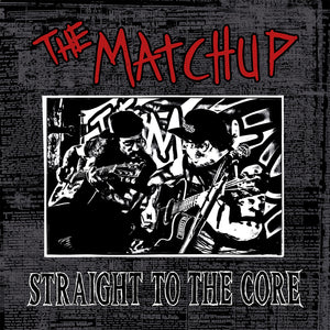 The Matchup / Straight to the Core - LP Vinyle + 2CD