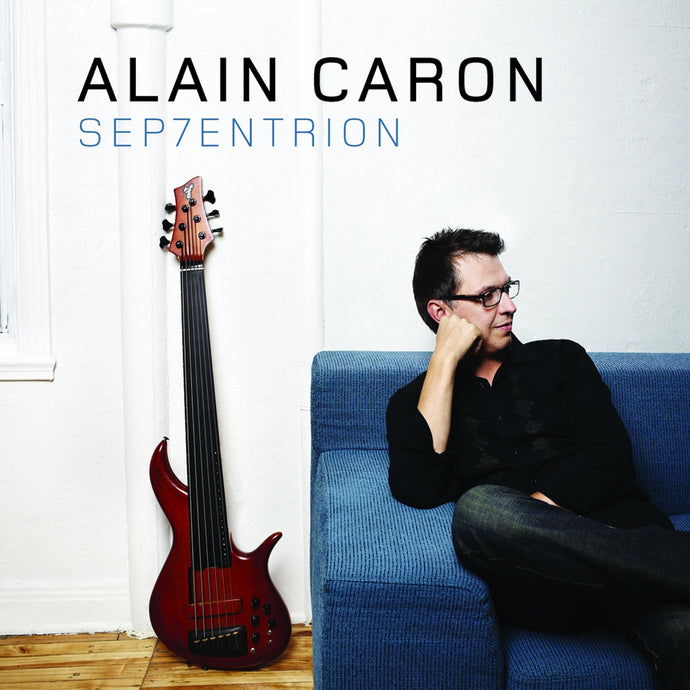 Alain Caron / Sep7entrion - CD