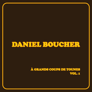 Daniel Boucher / À grands coups de tounes, Vol. 1 - CD