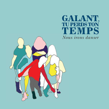 Galant tu perds ton temps / Nous irons danser - CD