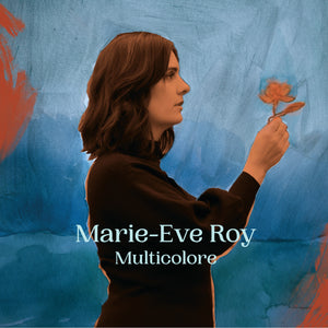 Marie-Eve Roy / Multicolore - CD