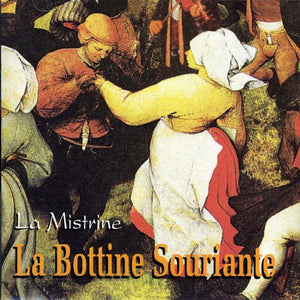 La Bottine Souriante / La Mistrine - CD