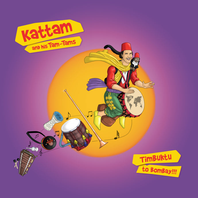 Kattam and his Tam-Tams / Timbuktu to Bombay - CD