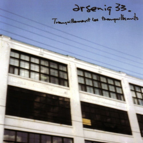 Arseniq33 / Tranquillement les tranquillisants - CD