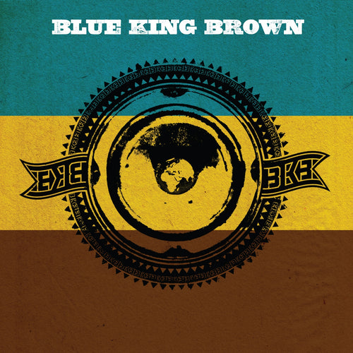Blue King Brown / Blue King Brown - CD