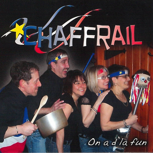 Chaffrail / On a d'la fun - CD