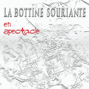La Bottine Souriante / En spectacle - CD
