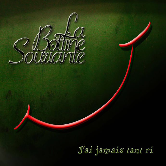 La Bottine Souriante / J'ai jamais tant ri - CD