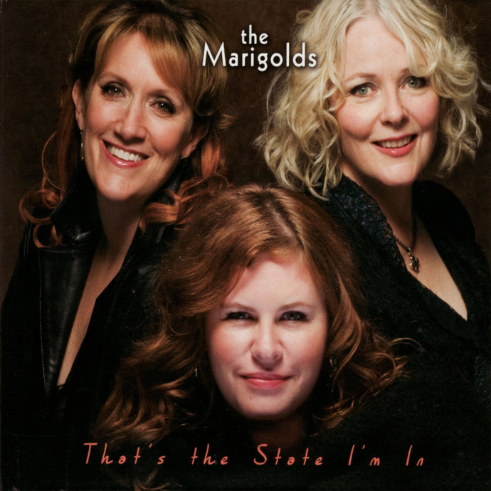 The Marigolds / That's the State I'm In - CD