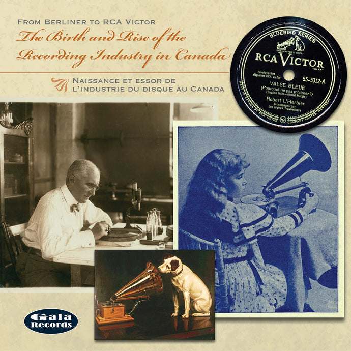 Various Artists / From Berliner to RCA Victor - The Birth and Rise of the Recording Industry in Canada - CD