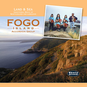 The Fogo Island Accordion Group / Land & Sea – Traditional music of Newfoundland and Labrador - CD
